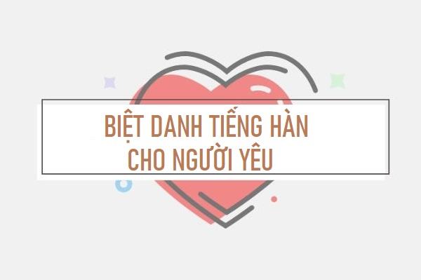 Những biệt danh cho người yêu bằng tiếng Hàn hay nhất