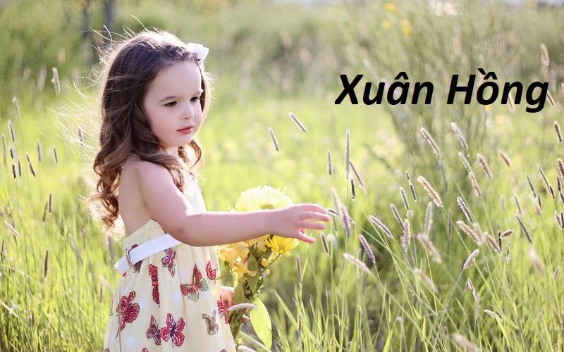 Bộ tên Hồng hay nhất quả đất cho bé gái siêu đáng yêu. Giải nghĩa tên Hồng. List tên Hồng hay, ý nghĩa cho bé.