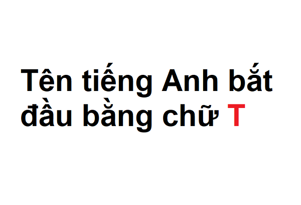 Tên tiếng Anh bắt đầu bằng chữ T